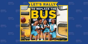 Let's Rally to Replace the Bus!